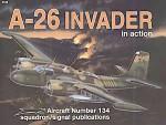 A-26 Invader in Action - Jim Mesko, Don Greer, Tom Tullis, Joe Sewell
