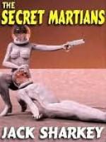 The Secret Martians - Jack Sharkey