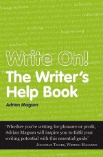 Write On!: The Writer's Help Book - Adrian Magson