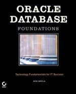 Oracle Database Foundations: Technology Fundamentals for It Success - Bob Bryla
