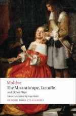 The Misanthrope, Tartuffe, and Other Plays - Molière