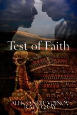 Test of Faith - Aleksandr Voinov, Raev Gray