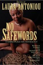 No Safewords: A Marketplace Fan Anthology - Sassafras Lowrey, Laura Antoniou, D.L. King
