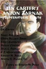 Lin Carter's Anton Zarnak Supernatural Sleuth - C.J. Henderson, Robert M. Price, James Chambers