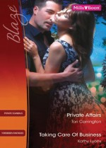 Mills & Boon : Blaze Duo/Private Affairs/Taking Care Of Business - Tori Carrington, Kathy Lyons