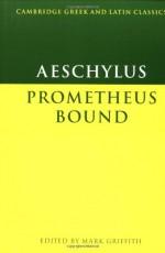 Prometheus Bound (Cambridge Greek and Latin Classics) - Aeschylus, Mark Griffith