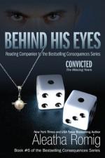 Behind His Eyes - Convicted - Aleatha Romig