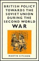 British Policy Towards the Soviet Union During the Second World War - Martin Kitchen