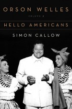Orson Welles, Vol. 2: Hello Americans - Simon Callow
