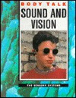 Sound And Vision: The Sensory Systems - Jenny Bryan