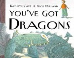 You'Ve Got Dragons - Kathryn Cave, Nick Maland