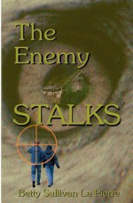 The Enemy Stalks - Betty Sullivan La Pierre