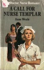 A Call for Nurse Templar - Anne Weale