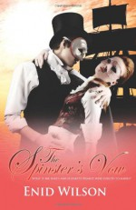 The Spinster's Vow: A Spicy Retelling of Mrs. Darcy's Journey to Love - Enid Wilson