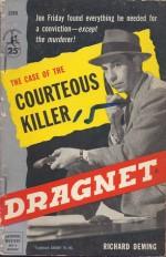 Dragnet: The Case of the Courteous Killer - Richard Deming