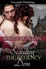 Seducing the Regency Dom - Raven McAllan