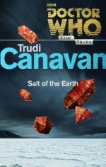 Doctor Who: Salt of the Earth (Time Trips) - Trudi Canavan
