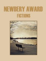 Newbery Award Fictions - Hendrik Van Loon, Hugh Lofting, Bernard Marshall, Padraic Colum, Charles Boardman Hawes, William Bowen, Cornelia Meigs