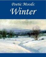 Poetic Moods: Winter - James Russell Lowell, Robert Burns, Ralph Waldo Emerson, Christina Rossetti, William Shakespeare
