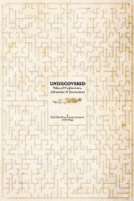Undiscovered: Tales of Exploration, Adventure & Excitement - John Anglin, J.J. Beazley, Andrew Michael Dean, Christopher Donahue, A.C. Hall, Phillip Hall, Bret Jordan, Shelly Li, Thomas Lord, Edward Martin III, Paul Milligan, Ethan Nahté, Frances Pauli, John E. Petty, Andrew Steeves