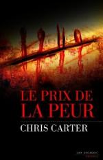Le Prix de la peur (Les escales noires) (French Edition) - Chris Carter, Bernard Clement