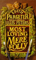Most Loving Mere Folly - Edith Pargeter