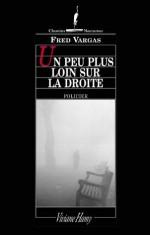 Un peu plus loin sur la droite (Chemins nocturnes) (French Edition) - Fred Vargas