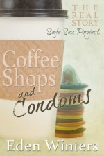 Coffee Shops and Condoms - Eden Winters