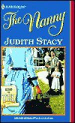 The Nanny (Return to Tyler) (Harlequin Historical #561) - Judith Stacy