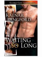 Waiting So Long - Kaenar Langford