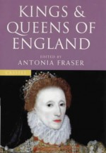 Kings and Queens of England - Antonia Fraser