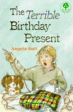 The Terrible Birthday Present - Angela Bull