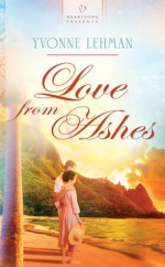 Love from Ashes - Yvonne Lehman