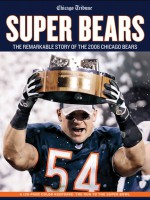Super Bears: The Remarkable Story of the 2006 Chicago Bears - Chicago Tribune, Ann Marie Lipinski