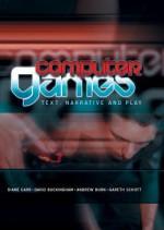 Computer Games: Text, Narrative and Play - Diane Carr, David Buckingham, Gareth Schott