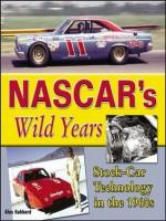 NASCAR's Wild Years: Stock Car Technology in the 1960's - Alex Gabbard