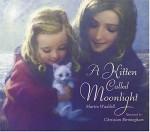 A Kitten Called Moonlight - Martin Waddell, Christian Birmingham