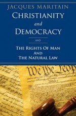 Christianity and Democracy - Jacques Maritain