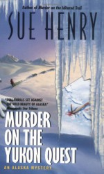 Murder on the Yukon Quest - Sue Henry