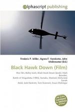 Black Hawk Down (Film) - Agnes F. Vandome, John McBrewster, Sam B Miller II