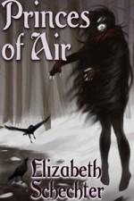 Princes of Air - Elizabeth Schechter