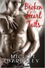 Broken Heart Tails - Michele Bardsley