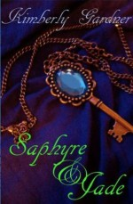 Saphyre and Jade - Kimberly Gardner