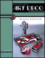 Affordable Art Deco: Identification & Value Guide - Ken Hutchison, Greg Johnson