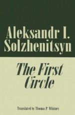 The First Circle - Aleksandr Solzhenitsyn, Thomas P. Whitney