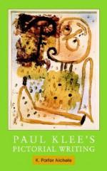 Paul Klee's Pictorial Writing - K. Porter Aichele, Paul Klee