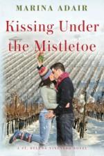 Kissing Under the Mistletoe - Marina Adair
