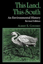 This Land, This South - Albert E. Cowdrey