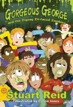 Gorgeous George & The ZigZag Zit-Faced Zombies - Stuart Reid, Calvin Innes