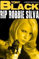 RIP Robbie Silva - Tony Black